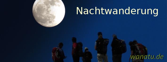 FB-Nachtwanderung wanatu